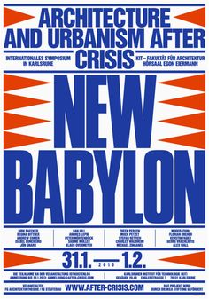 new babylon architecture and urbanism after crisis by lamm & kirch - typo/graphic posters Graphic Design Studios, Modern Graphic Design, Typography Poster, Graphic Design Typography, Typography Inspiration, Graphic Design Inspiration, Poster Layout, Cool Posters, Graphic Posters
