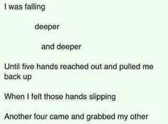 And when I felt both hands slipping... five came from beneath and brought me back up to the top ♥