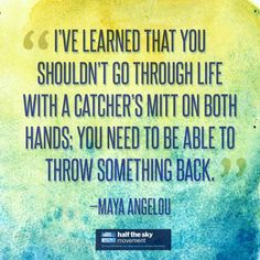 Maya Angelou inspires us to give back. What are you doing to help others?