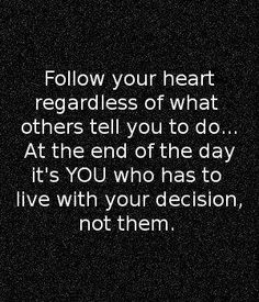We live by our own decisions...