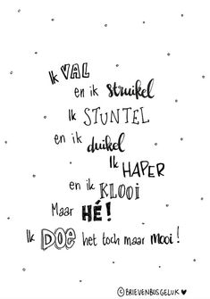 Happy Quotes, Positive Quotes, Best Quotes, Funny Quotes, The Words, Cool Words, Words Quotes, Sayings, Dutch Quotes