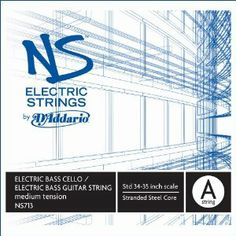 D'Addario NS Electric Bass/Cello Single A String, 4/4 Scale, Medium Tension by D'Addario. $48.78. From the Manufacturer                These Bass Guitar / Bass Cello (or Omni Bass) A strings are made to fit all standard 34-35 inch scale bass guitars. They are polished smooth with a rich bass tone and a clear, singing upper register.Designed in partnership with Ned Steinberger and NS Design, the D'Addario NS Electric Strings can be used on electric instruments to b...
