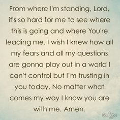 I don't understand what more you can ask of me, & my faith is growing weary, I am tired & my soul is old. Give me strength or let me break.