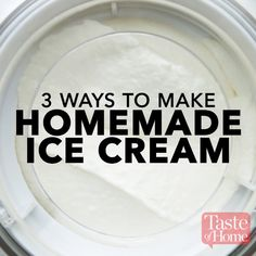3 Ways to Make Homemade Ice Cream
