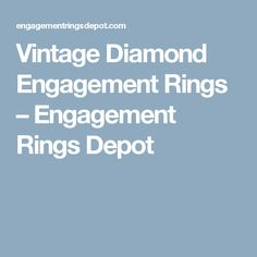 Vintage Diamond Engagement Rings – Engagement Rings Depot