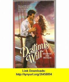Destinys Will (9780671727291) Kasey Michaels , ISBN-10: 067172729X  , ISBN-13: 978-0671727291 ,  , tutorials , pdf , ebook , torrent , downloads , rapidshare , filesonic , hotfile , megaupload , fileserve
