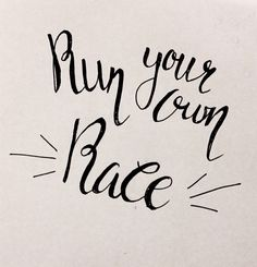 Run your own race. #calligraphy #quote