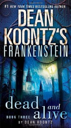 Buy Dead and Alive (Dean Koontz's Frankenstein (US Ed) by Dean Koontz at Mighty Ape NZ. From the celebrated imagination of Dean Koontz comes a powerful reworking of one of the classic stories of all time. If you think you know the legend,. Online Book Club, Free Books Online, New Books, Good Books, Books To Read, Frankenstein Book, Dean Koontz, Thing 1, Horror Books