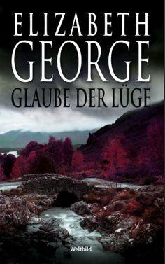 """""""Glaube der Lüge"""" von Elizabeth George #Krimi #Weltbild #spannend"""