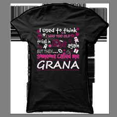 Shop 1000s of Grana T Shirt Designs Online! Find All Over Print, Classic, Fashion, Fitted, Maternity, Organic, and V Neck Tees ==>http://pintshirts.net/