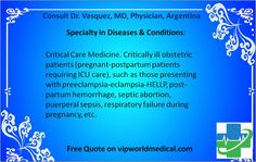 Second Opinion from Dr. Vasquez, MD, Physician, Intensive Care, Argentina. Medical consultation is exactly based on medical records. View more http://vipworldmedical.com//Modules/Workshops/WorkshopDetails.aspx?Id=233