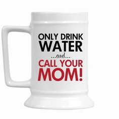 Drink Water and Call Mom Custom Stein. Funny Graduation Gifts for high school graduates and college grads!
