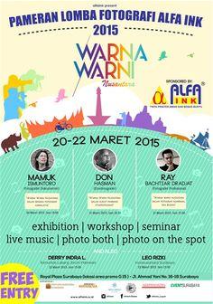 "Pameran Lomba Fotografi Alfa Ink 2015 ""Warna Warni Nusantara"" Tanggal : Jumat – Minggu, 20 – 22 Maret 2015 Tempat : Area Promo G15, Royal Plaza, Surabaya HTM : Gratis!  http://eventsurabaya.net/?event=pameran-lomba-fotografi-alfa-ink-2015-warna-warni-nusantara"