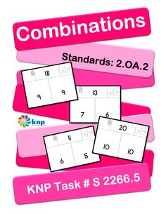 """Combinations"" - I can tell the combinations of numerals from 11-20 given one number in the form of bare numerals. Supports learning Common Core Standards: 2.OA.2 [KNP Task # S 2266.5]"