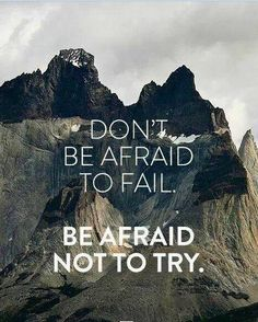 Conquer your fears and achieve your goals/dreams...