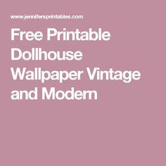 Free Printable Dollhouse Wallpaper Vintage and Modern
