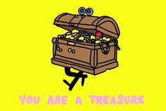 New party member! Tags: treasure compliment i like you you are a treasure you're a treasure you're precious