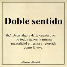 Some Quotes, Words Quotes, Sayings, My Dictionary, Spanish Quotes, Funny Posts, Sentences, Funny Quotes, Funny Phrases
