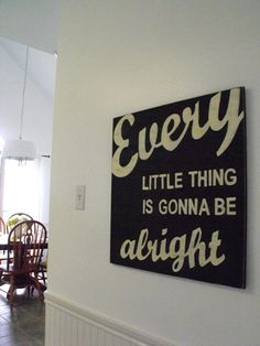 Need to be reminded of this every once in awhile. (Love the sign, want it for my house.)
