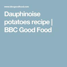 Dauphinoise potatoes recipe | BBC Good Food