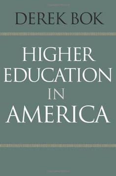 Higher Education in America by Derek Bok,http://www.amazon.com/dp/0691159149/ref=cm_sw_r_pi_dp_LIpdsb0FS3DKANSC