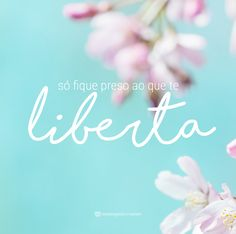 Só fique preso ao que te liberta. #mensagenscomamor #frases #pensamentos liberdade #reflexões #vida #pensamentos Peace Love And Understanding, Cute Phrases, Cute Letters, Forever Living Products, Some Words, Pattern Wallpaper, Words Quotes, Peace And Love, Inspire Me