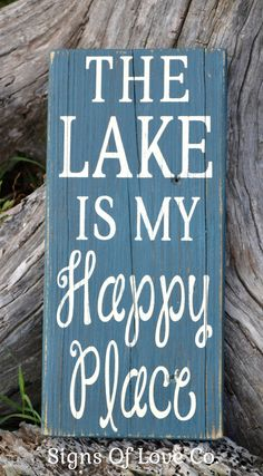 The Lake Is My Happy Place Wood Sign Lake House Home Decor Lakeside Reclaimed Wood Hand Painted Signs