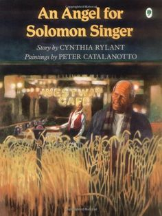 An Angel For Solomon Singer by Cynthia Rylant,http://www.amazon.com/dp/0531070824/ref=cm_sw_r_pi_dp_4NoHtb021MFVVSRC