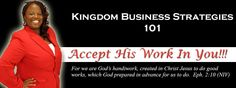 God has already prepared in advance the good works in you. Many have million and billion dollars business held captive because they have not accepted His work within them.  It's time to truly accept His work in you to change the dynamics of your family lineage.  A vital key to seeing the manifestation of God's blessing in your business is accepting His work in you. Your dreams, visions and desires of a successful business shall manifest in your life.