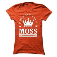 Kiss Me I Am MOSS Queen Day 2015 - #birthday gift #cheap gift. BUY IT => https://www.sunfrog.com/Names/Kiss-Me-I-Am-MOSS-Queen-Day-2015-dwhnnmsahc-Ladies.html?68278
