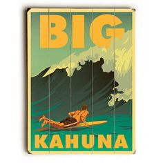 Big Kahuna by American Flat Wood Sign