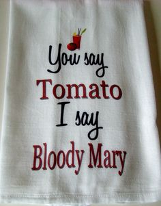 Funny Bloody Mary tea towel You say Tomato by SweetBohemianLife