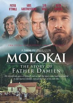 Molokai (1999) - St. Damien of Molokai and St. Marianne Cope as well, two of our newest U.S. saints!