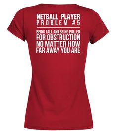 # NETBALL PLAYER PROBLEM .  Available for a limited time only!Guaranteed safe checkout:PAYPAL | VISA | MASTERCARDClick the green buttonto pick your size and order!