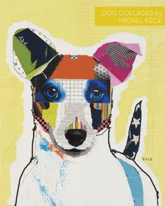 dog collages by Michel Keck