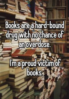 Books Are A Hard Bound Drug - (buzzfeed)