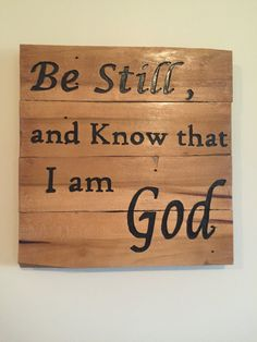 Be Still and Know that I am God - Reclaimed Pallet Wood Sign by CircleDWoodworking on Etsy