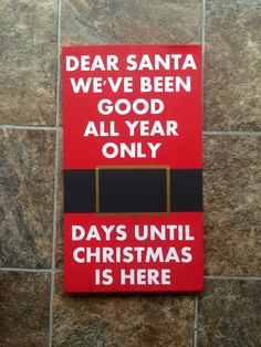 "Wood sign handmade with vinyl- chalkboard belt,christmas countdown ""dear santa we've been good all year only __ days until christmas is here by RusakCustomCreations on Etsy"