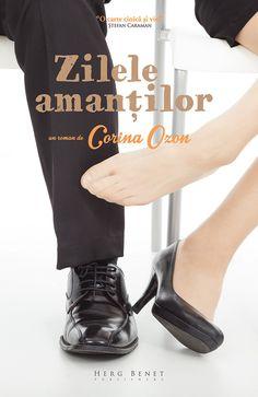 Corina Ozon - Zilele amantilor - Carti Online, Roman, Tap Shoes, Dance Shoes, Book Worms, My Eyes, Feminism, Books To Read, Club