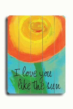 I love you like the sun. (cute...can do something similar to this with Popsicle sticks!)