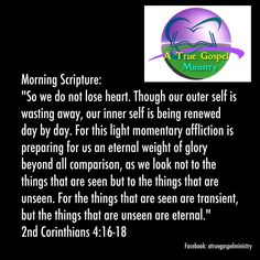 """Morning Scripture: """"So we do not lose heart. Though our outer self is wasting away, our inner self is being renewed day by day. For this light momentary affliction is preparing for us an eternal weight of glory beyond all comparison..""""2Cor4:16-18 #morningscripture #scripturequote #biblequote #instabible #instaquote #quote #seekgod #godsword #godislove #gospel #jesus #jesussaves #teamjesus #LHBK #youthministry #preach #testify #pray #renew #strength #faith #rollin4Christ…"""