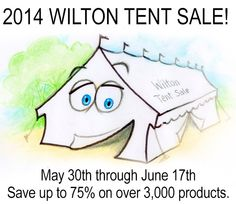 Wilton Tent Sale...so excited!!!!!