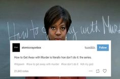 """How to Get Away With Murder is literally hoe don't do it: the series."" Warning: spoilers."