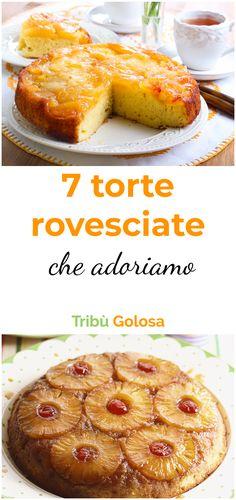 Una torta rovesciata è sempre una buona idea: rendetela ancora più golosa variando la frutta utilizzata! Italian Desserts, Biscotti, Frittata, Yogurt, Tart, French Toast, Bakery, Food And Drink, Cooking Recipes