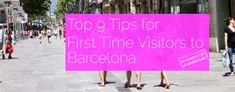 Top 9 Tips for Visiting Barcelona