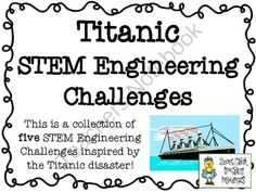 The Titanic Disaster: STEM Engineering Challenges Five Pack! from Smart Chick on TeachersNotebook.com (38 pages)  - Can your students engineer topics related to the sinking of the Titanic? Try these five STEM Engineering Challenges to find out!