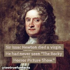 Dammit Janet! #science #scientist #sciencesunday #sirissacnewton #rockyhorrorpictureshow #rockyhorror #comedy #funny #humor #parody #satire #trivia #facts #funfacts #funfactsunday