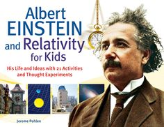 Albert Einstein and Relativity for Kids (Paperback, Age 9+). Like what you see? ** Follow me on www.MommasBacon.com **