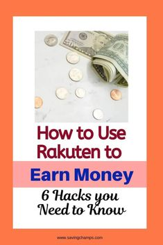 How to Use Rakuten for Cash Back: 6 Hacks you Need to Know