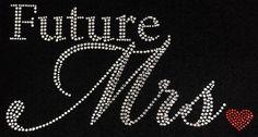 Future Mrs. Rhinestone Tshirt Motif Mrs. to by BlingnPrintStreet